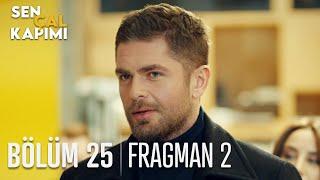 Sen Çal Kapımı 25. Bölüm 2. Fragmanı
