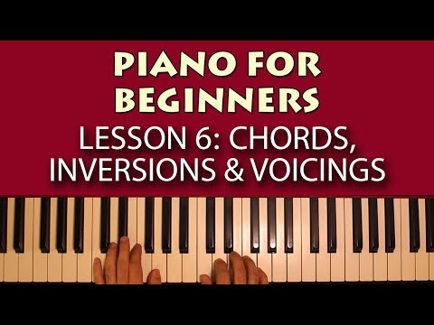 Piano Lessons for Beginners: Part 6 - Chord, Inversions and Voice Leading