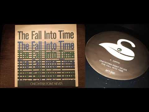 Oneohtrix Point Never - The Fall Into Time (HD Vinyl Rip)