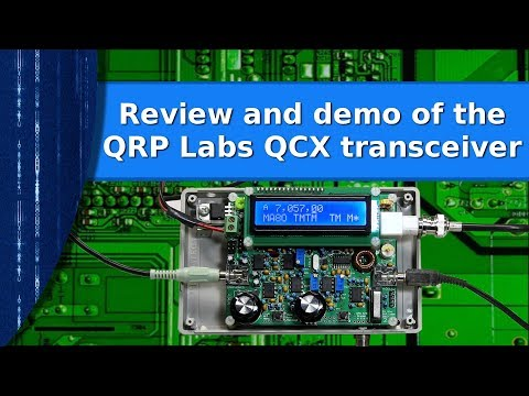 Ham Radio - Review and demo of the QRP labs QCX transceiver kit.