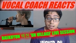 Vocal Coach Reacts to BAEKHYUN 백현 'UN Village' Live Session