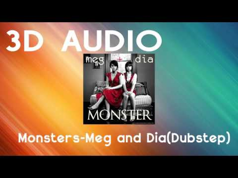 (3D AUDIO) Monsters - Meg and Dia (Dubstep)