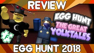 Egg Hunt 2018: The Great Yolktales [ROBLOX Event Review]