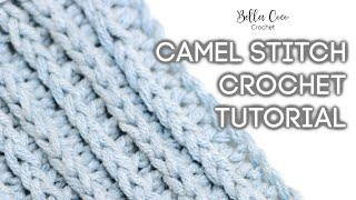 HOW TO CROCHET THE CAMEL STITCH | Bella Coco Crochet