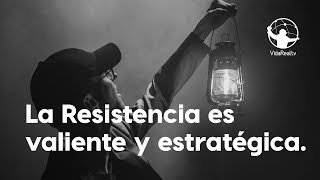 La resistencia es valiente y estratégica. | La Resistencia | Pastor Antulio Castillo