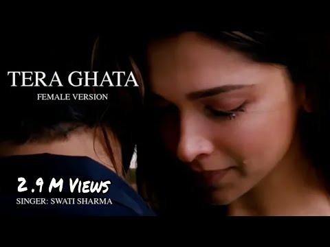 Tera Ghata   Female Version   Swati Sharma   Unplugged Sad Song
