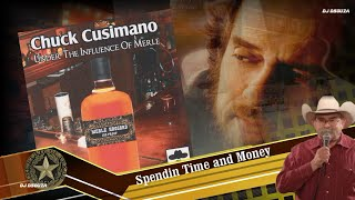 Chuck Cusimano  - Spendin Time and Money