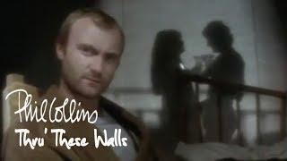 Phil Collins - Thru' These Walls (Official Music Video)
