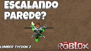 Roblox → Glitch de Escalar Parede e Pegando Madeira de Lava Sem Tomar Dano?!? | Lumber Tycoon 2
