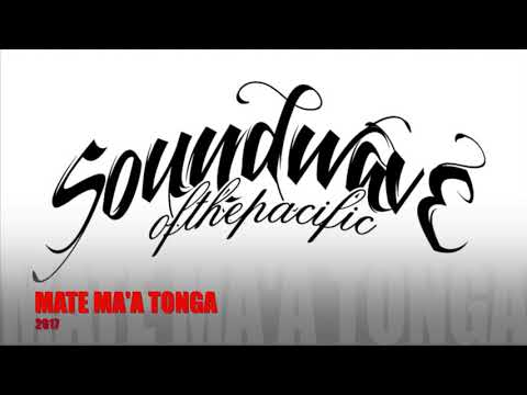 SOUNDWAVE OF THE PACIFIC   MATE MA'A TONGA 2017