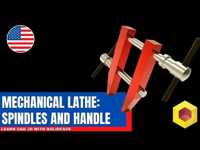 Learn CAD 3D with SolidFace - Mechanical Lathe: Spindles and Handle