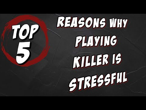 TOP 5 reasons why playing killer is so stressful