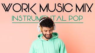Download Work Music Mix - Instrumental Pop Songs