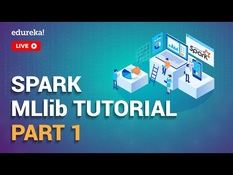 Spark MLLib Part 1 | Spark MLlib Tutorial For Beginners | Apache Spark Training | Edureka