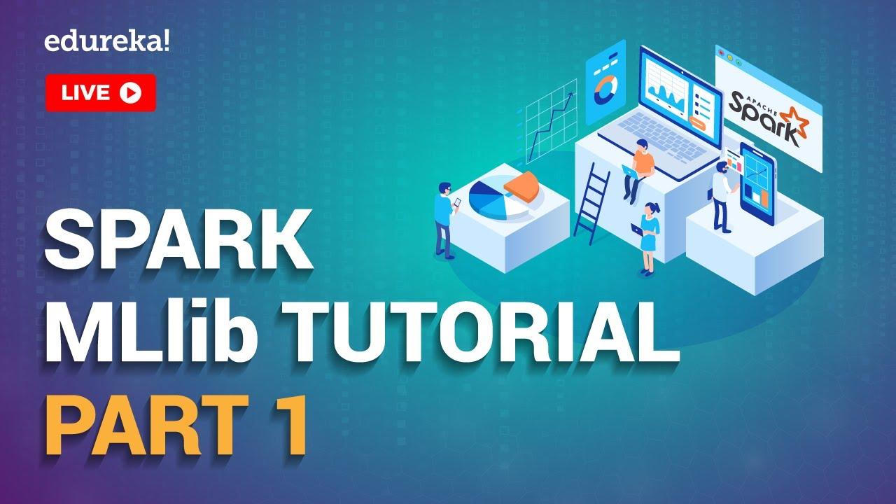 Spark MLLib Part 1   Spark MLlib Tutorial For Beginners   Apache Spark Training