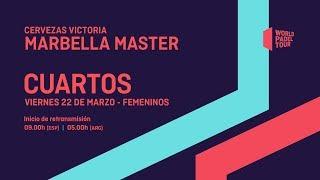 Cuartos De Final Femeninos - Cervezas Victoria Marbella Master 2019 - World Pade