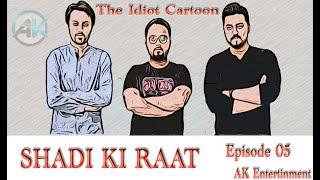 SHADI KI RAAT|La Idiota de dibujos animados Episodio 05 por AK Entretenimiento