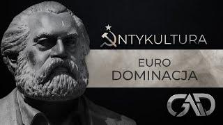 Antykultura 7: Strefa euro - ekonomiczna dominacja