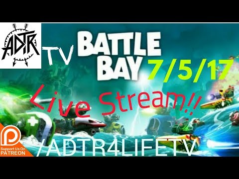 7/5/17 | Battle Bay Live Stream! All Night Long! Part 2