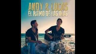 Andy & Lucas - Que Bonito Es