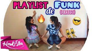 PLAYLIST DE FUNK +  DANÇA #3 - DixCalcinhas