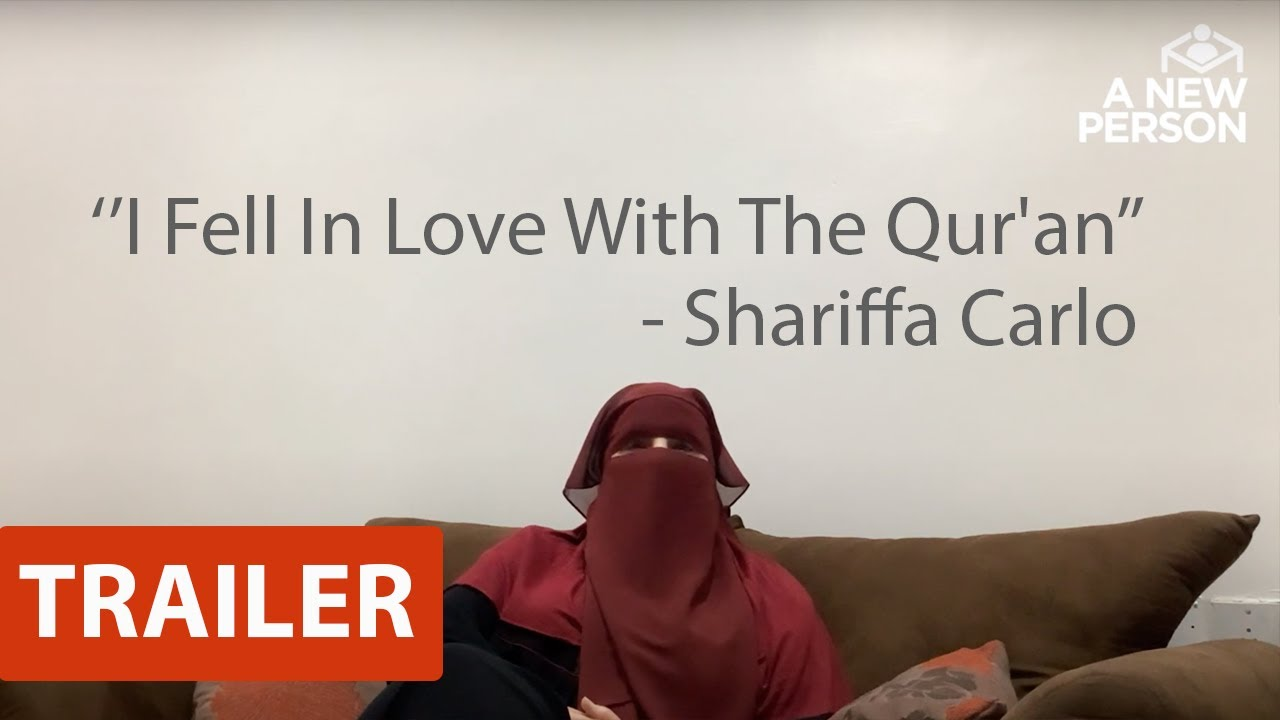 I Fell In Love With The Qur'an   Shariffa Carlo   A New Person   Trailer