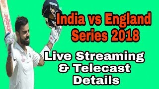 England Tour 2018 India vs England Series Live Streaming & Telecast Details | by HS Sports 13