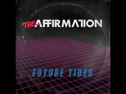 The Affirmation - Future Tides (Official Video)
