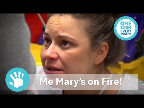 Me Mary's on fire! | One Born Every Minute