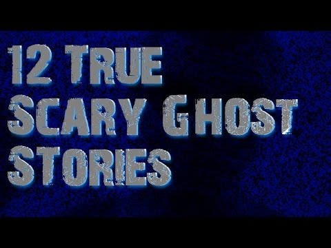 12 True Scary Ghost Stories Collaboration With Darkness Prevails, Blue Spooky and Shivers