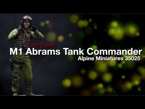 Lets Paint : M1 Abrams Tank Commander Alpine Miniatures 35025