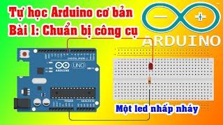 Bài 1: Cài đặt Arduino, viết chương trình làm đèn led nhấp nháy theo yêu cầu | Tự học Arduino cơ bản