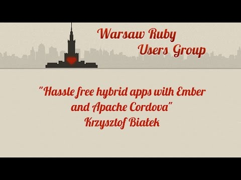 Krzysztof Białek - Hassle free hybrid apps with Ember and Apache Cordova