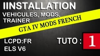 GTA IV Mods French : TUTO 1 | Installation Véhicules, Mods, Trainer, ELS, LCPD:FR ...