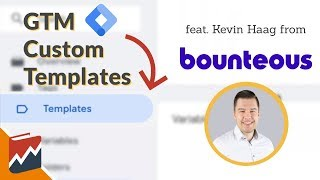 New GTM Custom Templates explained (feat. Kevin from Bounteous)