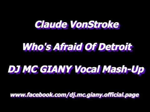Claude VonStroke - Who's Afraid Of Detroit (DJ MC GIANY Vocal Mash-Up)