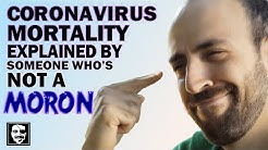 The coronavirus mortality rate explained by someone who's not an abject moron. | Maddox