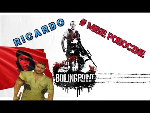 Boiling Point: Road To Hell #MisjePoboczne - Commandante Ricardo [PARTYZANCI]