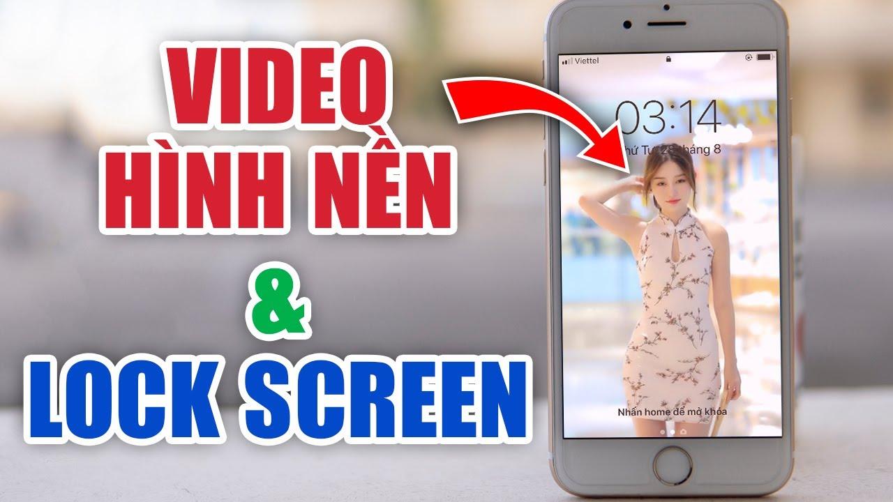 Video màn hình nền, màn hình khóa – Dương iPhone