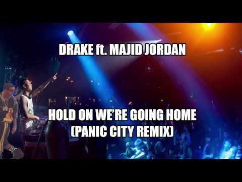 Drake - Hold On We're Going Home (Panic City Remix) [free download]