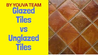 Glazed Vs Unglazed Tiles You