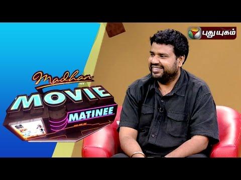 Director Nalan Kumarasamy in Madhan Movie Matinee | 13/03/2016 | Puthuyugam TV