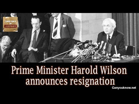 Prime Minister Harold Wilson announces resignation March 16,1976