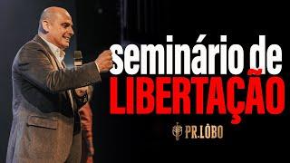 Seminário de Libertação e Batalha Espiritual - 2ª palestra – Pr Lobo