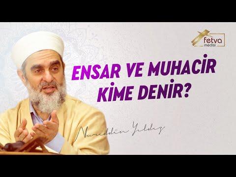 Ensar ve Muhacir Kime Denir? - Nureddin Yıldız - fetvameclisi.com