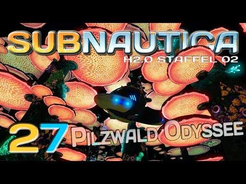 SUBNAUTICA H2.0 ★ Staffel 02 #27 - Pilzwald Odyssee ★ German Gameplay