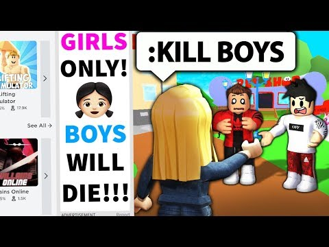 I advertised a ROBLOX GIRLS ONLY GAME and USED ADMIN AGAINST BOYS