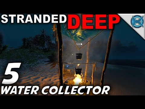 """Stranded Deep -Ep. 5- """"Water Collector"""" -Let's Play Stranded Deep Gameplay-(S5)"""