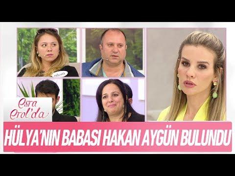 Hülya'nın babası Hakan Aygün bulundu -  Esra Erol'da 2 Mayıs 2018
