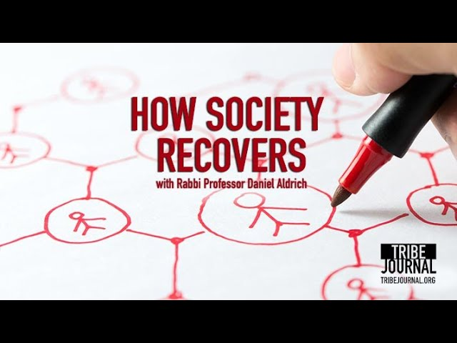 How Society Recovers   Professor Daniel Aldrich